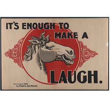 it's enough to make a horse laugh