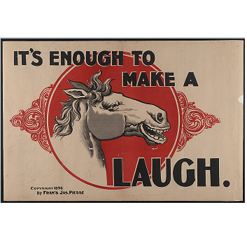 it's enough to make a horse laugh